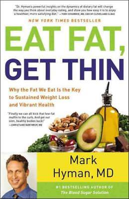 Eat Fat, Get Thin - Hyman, Mark, M. D. - New Hardcover Book