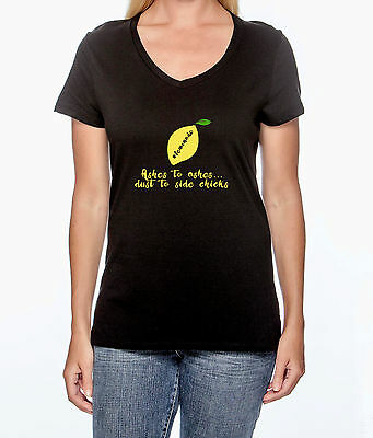 Lemonade - Ashes to Ashes dust to side chicks... Beyonce Graphic T - womens