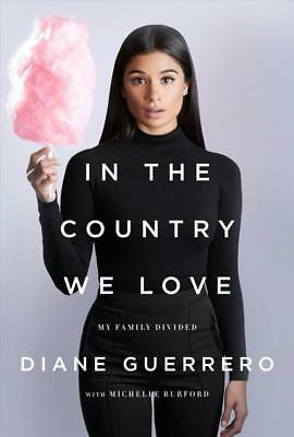 In The Country We Love (9781627795272) - Diane Guerrero (Hardcover) New