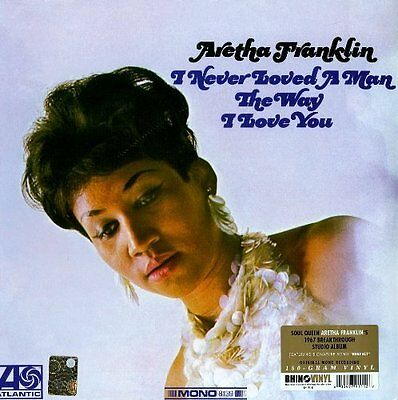 Aretha Franklin I Never Loved A Man The Way I Love You Vinile Lp 180 Gr. Nuovo