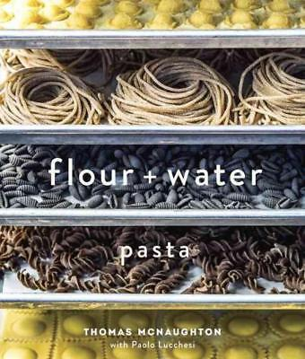 Flour And Water - Thomas Mcnaughton (Hardcover) New