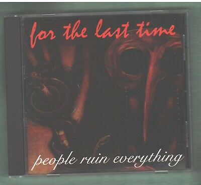 FOR THE LAST TIME People Ruin Everything CD 2000 Metal Hardcore Punk AGGRESSIVE