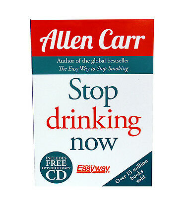 Stop Drinking Now: The Easy Way to Stop Drinking By Allen Carr- Paperback NEW