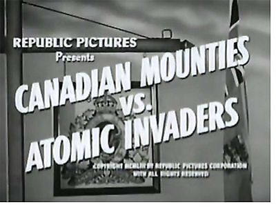 Canadian Mounties vs. Atomic Invaders - Cliffhanger Serial Movie DVD Bill Henry