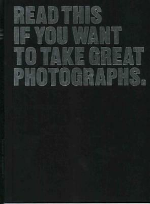Read This If You Want To Take Great Photographs - Carroll, Henry - New Paperback