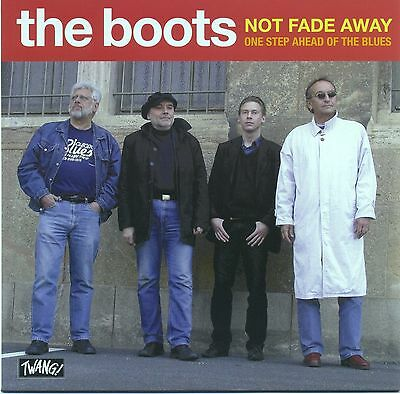 The Boots - Not Fade Away / One Step Ahead Of The Blues