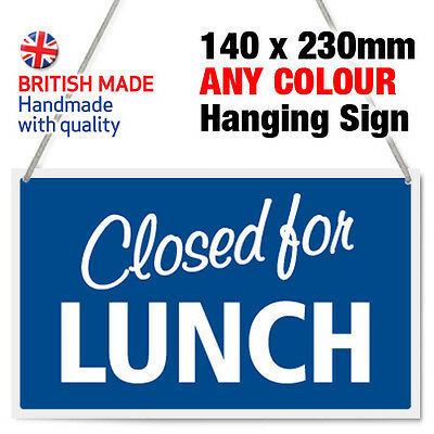 Closed For Lunch / Closed Back In 5 Minutes Hanging Shop Door Sign - Any Colour