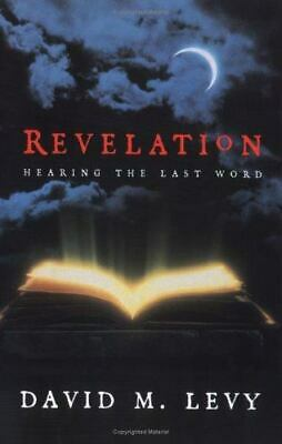 Revelation : Hearing the Last Word by David M. Levy (1999, Paperback)