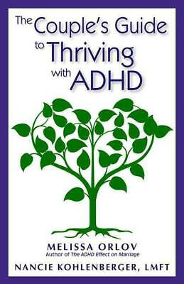 The Couple's Guide To Thriving With Adhd - New Paperback Book