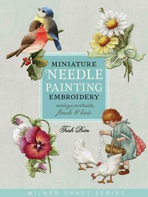 Miniature Needle Painting Embroidery - Burr, Trish - New Paperback Book