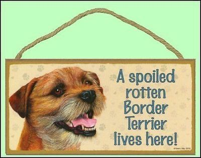 "A Spoiled Rotten Border Terrier Lives Here 10"" x 5"" Dog Sign"
