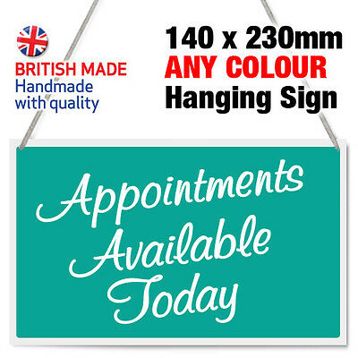 Appointments Available Today Shop Hanging Sign, Window, Door - Any Colour