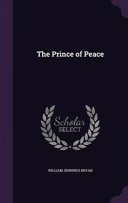 The Prince of Peace by William Jennings Bryan