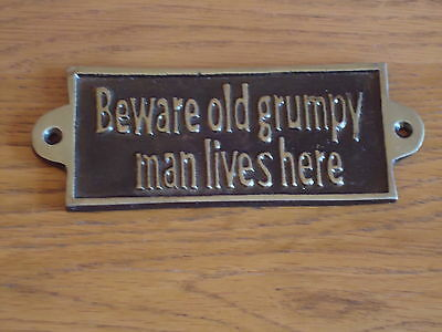 Metal Plaque ( BEWARE OLD GRUMPY MAN LIVES HERE) Hand Casted Black & Gold Sign
