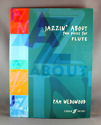 Jazzin' About Fun Pieces For Flute by Pam Wedgwood - Brand New with Piano Accomp