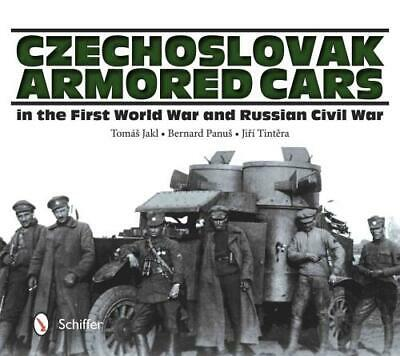 Czechoslovak Armored Cars In The First World War And - New Hardcover Book