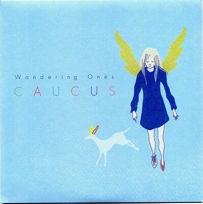 "7"" 45 Caucus - Wandering Ones / I Love You Like The Way That I Used To Do"