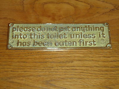 Solid Brass Toilet Plaque Sign PLEASE DO NOT PUT ANYTHING INTO THIS TOILET------