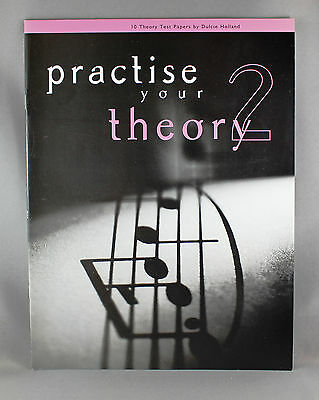 Practise Your Theory 2 by Dulcie Holland - 10 Theory Test Papers - Brand New