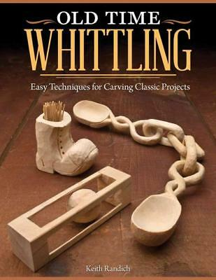 Old Time Whittling - Randich, Keith - New Paperback Book