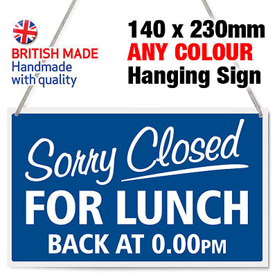 Custom 'sorry Closed For Lunch - Back At Xx' Hanging Shop Door Sign - Any Colour