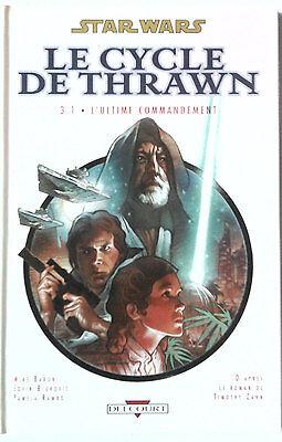STAR WARS CYCLE DE THRAWN T 3.1 Ultime commandement ( Delcourt )