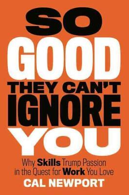 So Good They Can't Ignore You - New Hardcover Book