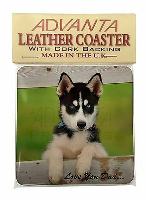 Husky Pup 'Love You Dad' Single Leather Photo Coaster Animal Breed Gif, DAD-56SC