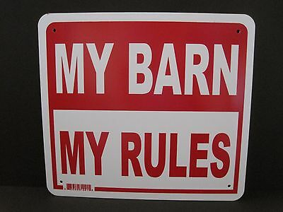 Sign: MY BARN, MY RULES