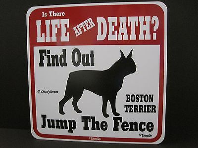 Sign: BOSTON TERRIER: Is There LIFE AFTER DEATH? Find Out... Jump The Fence