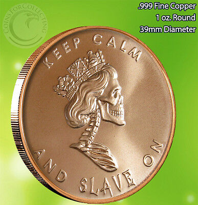 """Free Reign Keep Calm and Slave On"" Copper Round 1 oz .999 Very Limited and Rare"