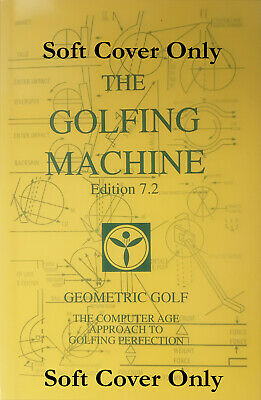 The Golfing Machine by Homer Kelley (2006, Edition 7.1 Softcover)