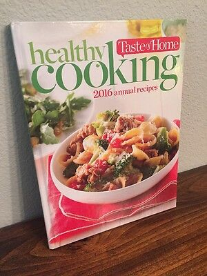 Healthy Cooking 2016 Annual Recipes by Taste of Home (2016, Hardcover) New