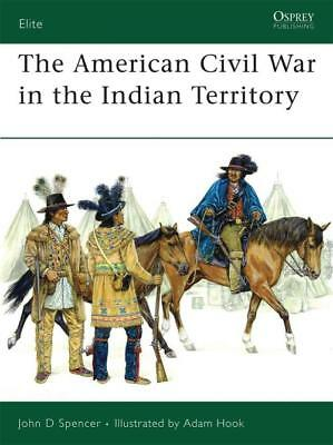 The American Civil War In Indian Territory New Paperback Book