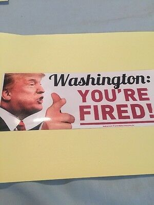 WASHINGTON YOU'RE FIRED TRUMP STICKER President 2016