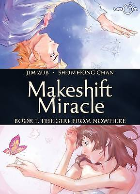Makeshift Miracle Hard Cover Book 1: The Girl From Nowhere Udon Entertainment