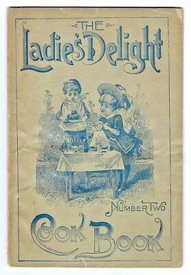 LADIES' DELIGHT COOK BOOK Number Two pub by A.P. Ordway & Co. Sulphurs & Bitters