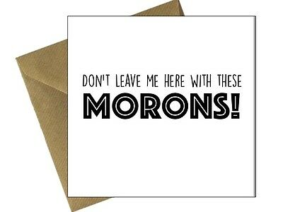 SORRY YOUR LEAVING CARDS GOOD LUCK Comedy Funny Humour Rude Offensive Joke /FN