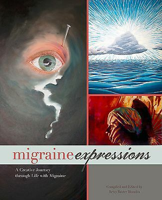 Migraine Expressions : A Creative Journey Through Life with Migraine