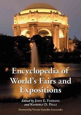 Encyclopedia of World's Fairs and Expositions 9781476664507, Paperback, NEW