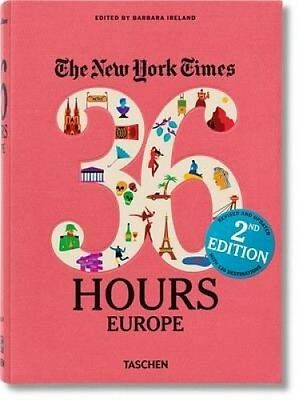 The New York Times: 36 Hours Europe,2nd Edition Paperback by Barbara Ireland New