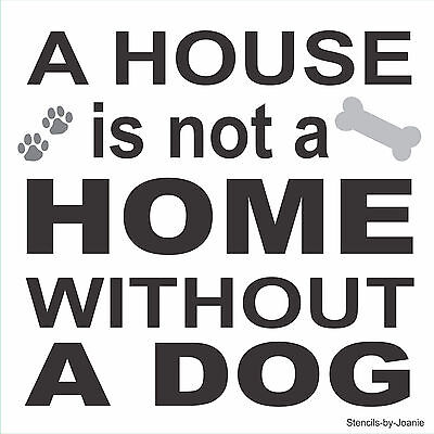 STENCIL HOUSE HOME Without Dog Paw Print Bone Puppy Country Prim Cabin Home  Sign