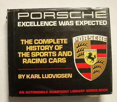 Porsche: Excellence Was Expected- The Complete History of the Sports and Racing