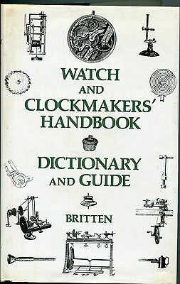 Watch and Clockmakers' Handbook by F. J. Britten (1976, Hardcover, Reprint)