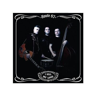 LP - Route 67 - I Kill My Love - Russia, Psychobilly, Neo Rockabilly
