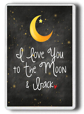 Love You To The Moon And Back. Large Size Fridge Magnet! Jumbo Size Magnet