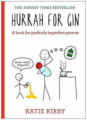 Hurrah for Gin: A book for perfectly imperfect  by Katie Kirby New Hardback Book