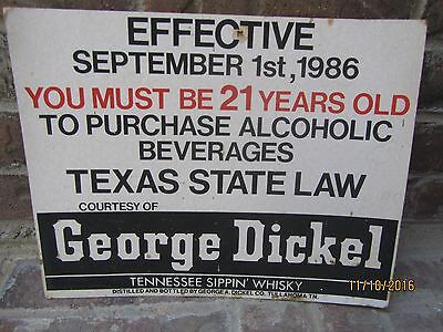 GEORGE DICKEL - Must be 21 to purchase alcoholic beverages sign TEXAS STATE LAW