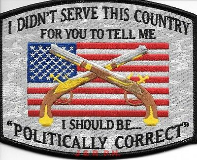 Didn't Serve Country to be Politically Correct  shoulder police patch (fire)