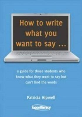 How to Write What You Want to Say 9780987215901 by Patricia Hipwell, Paperback